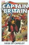 Captain Britain: Siege of Camelot - Larry Lieber, Ron Wilson, Pablo Marcos, John Stokes, Paul Neary, Jim Lawrence, Steve Parkhouse