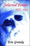 Selected Poems 1972-2005 - Eric Greinke