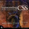 Transcending CSS: The Fine Art of Web Design - Andy Clarke, Molly E. Holzschlag, Dave Shea, Ron Huxley