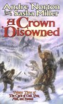 A Crown Disowned - Andre Norton, Sasha Miller