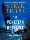The Venetian Betrayal - Steve Berry, Erik Singer