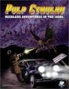 Pulp Cthulhu: Reckless Adventures in the 1930's - John D. Rateliff, James Lowder, Wolfgang Baur