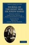 Journal of the Right Hon. Sir Joseph Banks - Joseph Banks, Joseph Dalton Hooker