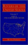 Rivers of the United States, Part A: The Colorado River - Ruth Patrick