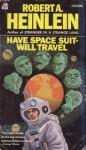 Have Space Suit - Will Travel - Robert A. Heinlein, Steele Savage
