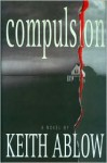 Compulsion (Frank Clevenger Series, #3) - Keith Ablow