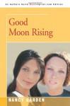 Good Moon Rising - Nancy Garden