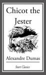 Chicot the Jester - Alexandre Dumas