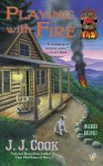 Playing with Fire (A Sweet Pepper Fire Brigade) - J.J. Cook