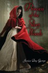 Princess of the Silver Woods - Jessica Day George