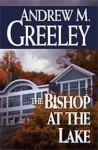 The Bishop at the Lake: A Bishop Blackie Ryan Novel - Andrew M. Greeley
