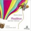 Thaddeus und der Februar - Shane Jones, Johannes Steck