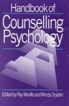 Handbook of Counselling Psychology - Ray Woolfe