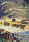 Painters and the American West: The Anschutz Collection - Joan Carpenter Troccoli, Marlene Chambers, Jane Comstock, Sarah Anschutz Hunt, Denver Art Museum