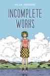 Incomplete Works - Dylan Horrocks