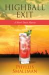 Highball Exit (Sherri Travis Mystery, #5) - Phyllis Smallman