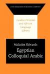 Egyptian Colloquial Arabic - Malcolm Edwards