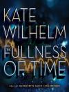 The Fullness of Time - Kate Wilhelm, Marguerite Gavin