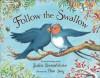 Follow the Swallow - Julia Donaldson, Pam Smy