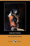 Selected Works (Dodo Press) - Harriet Beecher Stowe
