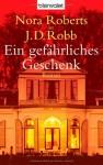 Ein Gefährliches Geschenk - J.D. Robb