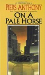 On a Pale Horse (Incarnations of Immortality) - Piers Anthony
