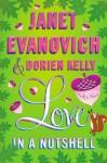 Love in a Nutshell - Dorien Kelly, Janet Evanovich