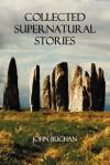 Collected Supernatural Stories - John Buchan