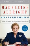 Memo to the President: How We Can Restore America's Reputation and Leadership - Madeleine Albright