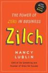 Zilch: The Power of Zero in Business - Nancy Lublin