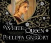 The White Queen (Audio) - Philippa Gregory