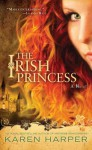 The Irish Princess - Karen Harper