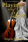 Playing for Love - Angela Britnell