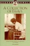 A Collection of Essays - George Orwell