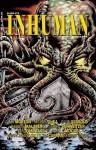 Inhuman #6 - Wilum H. Pugmire, Gahan Wilson, Darrell Schweitzer, Allen Koszowski