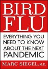 Bird Flu: Everything You Need to Know about the Next Pandemic - Marc Siegel