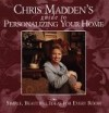Chris Madden's Guide to Personalizing Your Home: Simple, Beautiful Ideas for Every Room - Chris Casson Madden