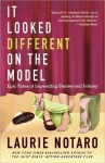 It Looked Different on the Model: Epic Tales of Impending Shame and Infamy - Laurie Notaro