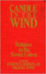 Candle in the Wind: Religion in the Soviet Union - Eugene B. Shirley Jr., Michael Rowe
