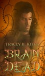 Brain Dead - Tracey H. Kitts