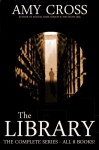 The Library: The Complete Series - Amy Cross