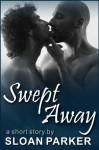 Swept Away - Sloan Parker