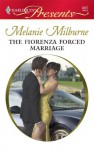 The Fiorenza Forced Marriage (Harlequin Presents #2807) - Melanie Milburne