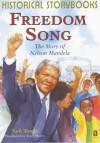 Freedom Song, the Story of Nelson Mandela (Historical Storybooks) - Neil Tonge