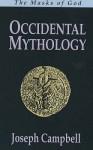 Occidental Mythology: The Masks of God 3 (paper) - Joseph Campbell