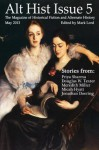 Alt Hist Issue 5: The Magazine of Historical Fiction and Alternate History - Mark Lord, Priya Sharma, Douglas Texter, Meredith Miller, Micah Hyatt, Jonathan Doering