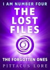 I Am Number Four: The Lost Files: The Forgotten Ones (Lorien Legacies) - Pittacus Lore