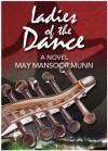 Ladies of the Dance - May Mansoor Munn