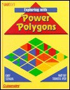 Exploring With Power Polygons - Mary Kay Tornrose-Dyer, Cindy Stevens, Cindy Stephens