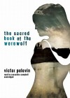 The Sacred Book of the Werewolf - Victor Pelevin, Cassandra Campbell